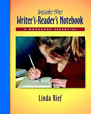 Inside the Writer's-Reader's Notebook pack: A Workshop Essential, Rief, Linda