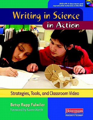 Writing in Science in Action: Strategies, Tools, and Classroom Video, Fulwiler, Betsy