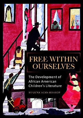 Image for Free Within Ourselves: The Development of African American Children's Literature