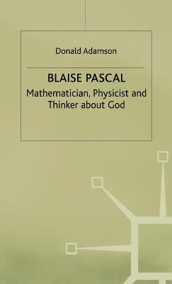 Image for Blaise Pascal: Mathematician, Physicist and Thinker about God