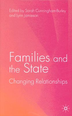 Image for Families and the State: Changing Relationships