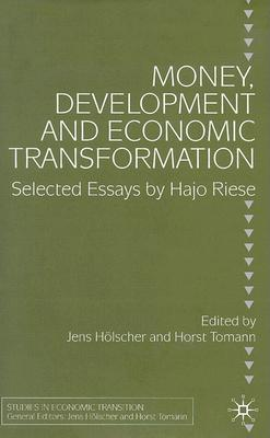Image for Money, Development and Economic Transformation: Selected Essays by Hajo Riese (Studies in Economic Transition)