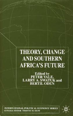Image for Theory, Change and Southern Africa (International Political Economy Series)
