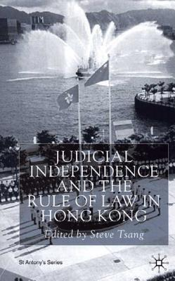 Image for Judicial Independence and the Rule of Law in Hong Kong (St Antony's Series)