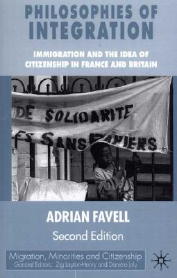 Image for Philosophies of Integration: Immigration and the Idea of Citizenship in France and Britain (Migration, Minorities and Citizenship)