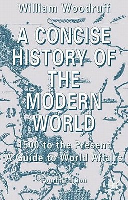 Image for A Concise History of the Modern World: 1500 to the Present:  A Guide to World Affairs, Fourth Edition