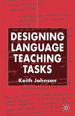 Designing Language Teaching Tasks, Johnson, Keith