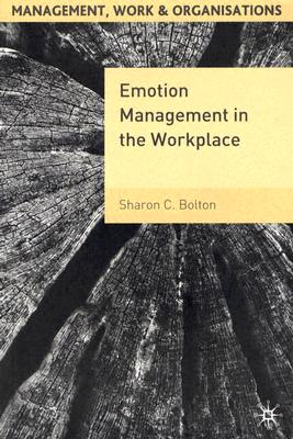 Image for Emotion Management in the Workplace (Management, Work and Organisations)