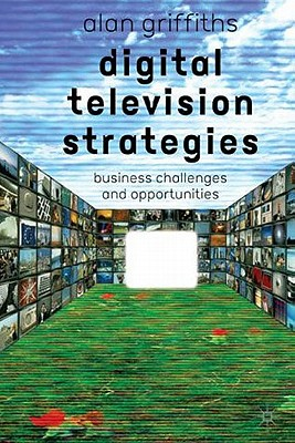 Image for Digital Television Strategies: Business Challenges and Opportunities