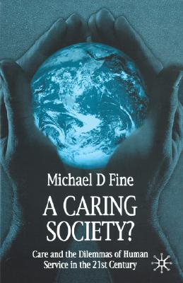 Image for A Caring Society?: Care and the Dilemmas of Human Services in the 21st Century
