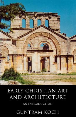 Image for Early Christian Art and Architecture: An Introduction