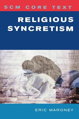 Image for SCM Core Text: Religious Syncretism