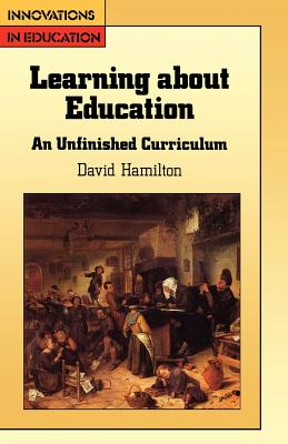 Learning About Education (English, Language, and Education Series), Hamilton, David