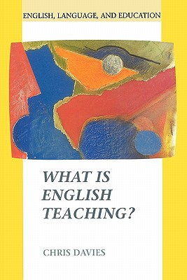 What Is English Teaching? (Open Guides to Psychology), Davies, Chris
