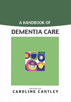 A Handbook Of Dementia Care, Cantley, Caroline