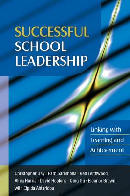 Successful School Leadership: Linking with Learning, Day, Christopher; Sammons, Pam; Leithwood, Ken; Hopkins, David; Gu, Qing; Brown, Eleanor; Ahtaridou, Elpida