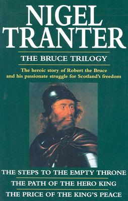 The Bruce Trilogy: A Superb Trilogy About Scotland's Greatest Hero (Coronet Books), Nigel Tranter