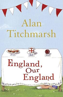 England, Our England, Alan Titchmarsh