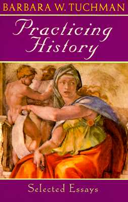 Image for Practicing History: Selected Essays
