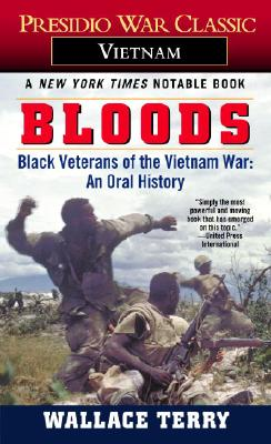 Bloods: Black Veterans of the Vietnam War: An Oral History, Wallace Terry