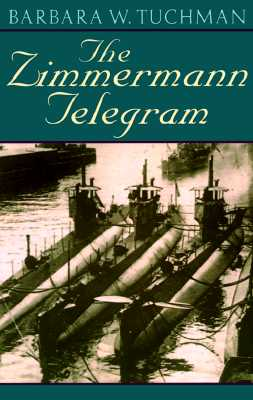 The Zimmermann Telegram, Tuchman, Barbara W.