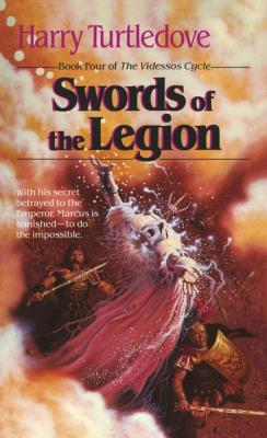 Swords of the Legion (The Videssos Cycle, Book 4), Turtledove, Harry