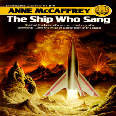 The Ship Who Sang, Anne McCaffrey