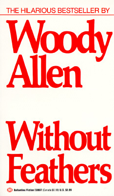 Without Feathers, Allen, Woody