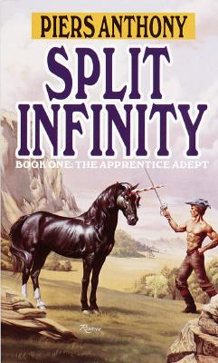 Split Infinity (The Apprentice Adept, Book 1), Piers Anthony
