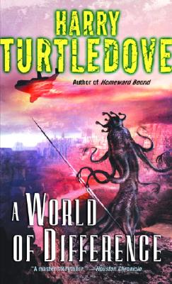 A World of Difference, Harry Turtledove