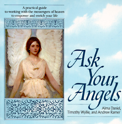 Image for Ask Your Angels: A Practical Guide to Working with the Messengers of Heavento Empower and Enrich Your Life