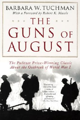 GUNS OF AUGUST: THE OUTBREAK OF WORLD WAR I, TUCHMAN, BARBARA W.