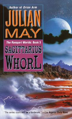 Image for The Sagittarius Whorl: Book Three of the Rampart Worlds Trilogy