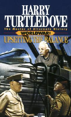 Image for Upsetting the Balance (Worldwar Series, Volume 3)