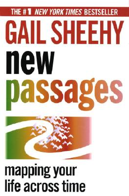New Passages: Mapping Your Life Across Time, Sheehy, Gail