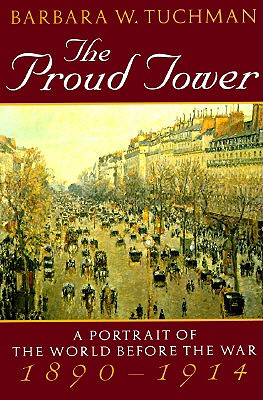 Image for Proud Tower : A Portrait of the World Before the War 1890-1914