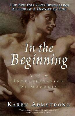 In The Beginning: A New Interpretation Of Genesis, Armstrong, Karen