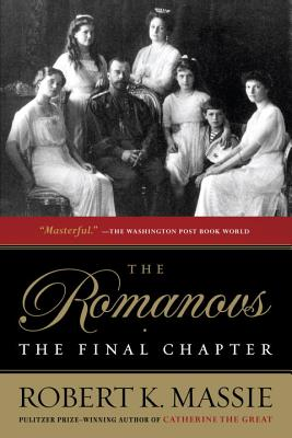 """The Romanovs: the Final Chapter, """"Massie, Robert K."""""""