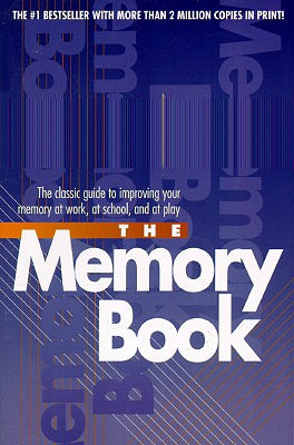 Image for The Memory Book: The Classic Guide to Improving Your Memory at Work, at School, and at Play