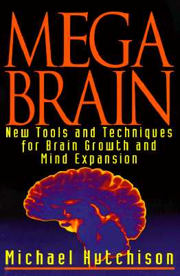 Image for Megabrain: New Tools and Techniques for Brain Growth and Mind Expansion