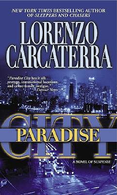 Paradise City: A Novel of Suspense, Lorenzo Carcaterra