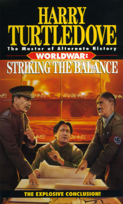 Striking the Balance (Worldwar Series, Volume 4), Turtledove, Harry