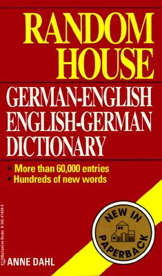 Random House German-English English-German Dictionary: Second Edition, Dahl, Anne