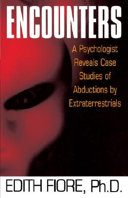 Image for Encounters: A Psychologist Reveals Case Studies of Abductions by Extraterrestrials