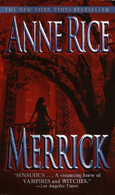 Merrick (Vampire/Witches Chronicles), Anne Rice