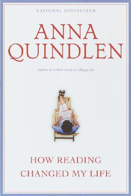 How Reading Changed My Life, Quindlen, Anna