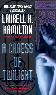 Caress of Twilight, LAURELL K. HAMILTON