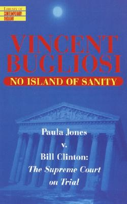 No Island of Sanity (SIGNED), Bugliosi, Vincent