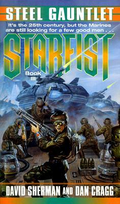 Starfist Book III: Steel Gauntlet, Sherman, David; Cragg, Dan