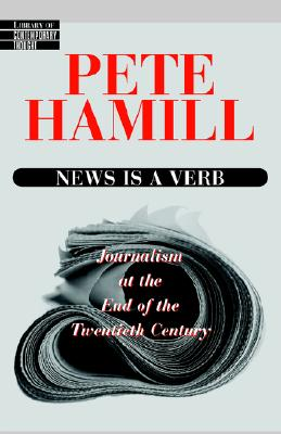 Image for News Is a Verb : Journalism at the End of the Twentieth Century